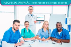 Santé avalia satisfação com serviços terceirizados de saúde
